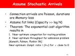 assume stochastic arrivals
