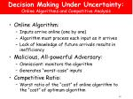decision making under uncertainty online algorithms and competitive analysis