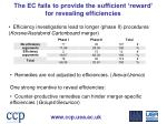 the ec fails to provide the sufficient reward for revealing efficiencies
