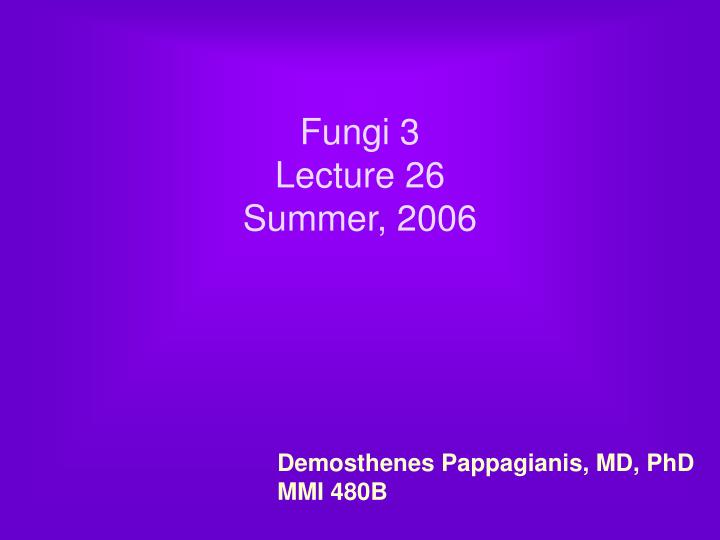 fungi 3 lecture 26 summer 2006 n.