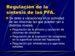 regulaci n de la s ntesis de las pfa