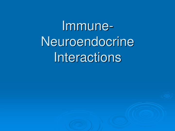 immune neuroendocrine interactions n.