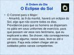 a ordem do dia o eclipse do sol
