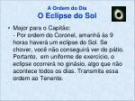 a ordem do dia o eclipse do sol1