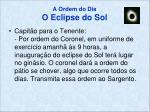a ordem do dia o eclipse do sol2