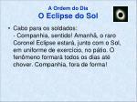 a ordem do dia o eclipse do sol5