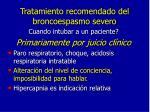 tratamiento recomendado del broncoespasmo severo10