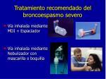 tratamiento recomendado del broncoespasmo severo3