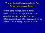 tratamiento recomendado del broncoespasmo severo7