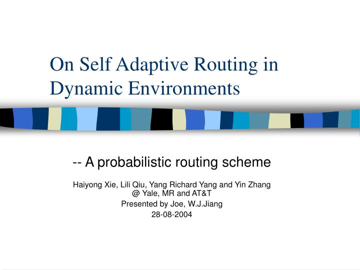 on self adaptive routing in dynamic environments n.