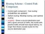 routing scheme control path component