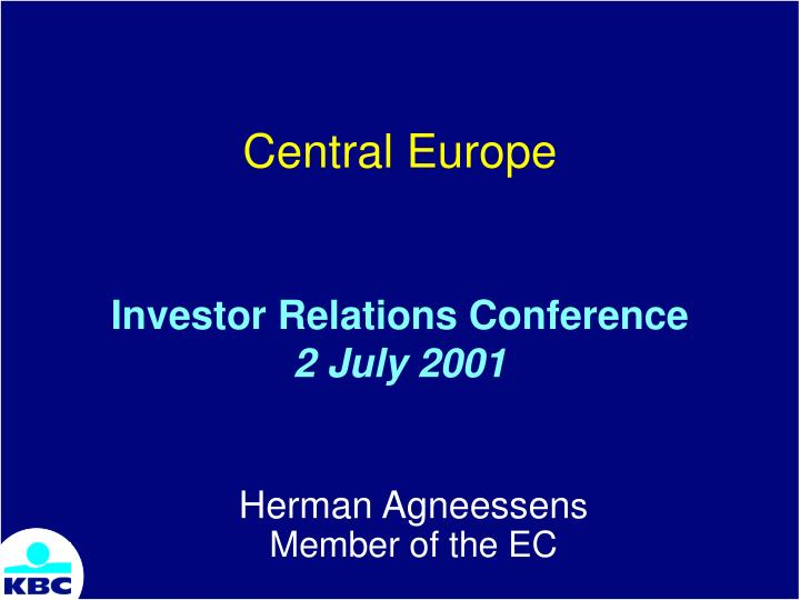 central europe investor relations conference 2 july 2001 n.