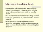 polje uvjeta condition field