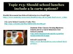 topic 13 should school lunches include a la carte options
