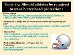 topic 5 should athletes be required to wear better head protection