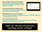 topic 9 should schools keep teaching cursive writing