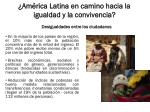 am rica latina en camino hacia la igualdad y la convivencia