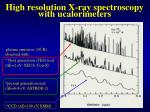 high resolution x ray spectroscopy with ucalorimeters