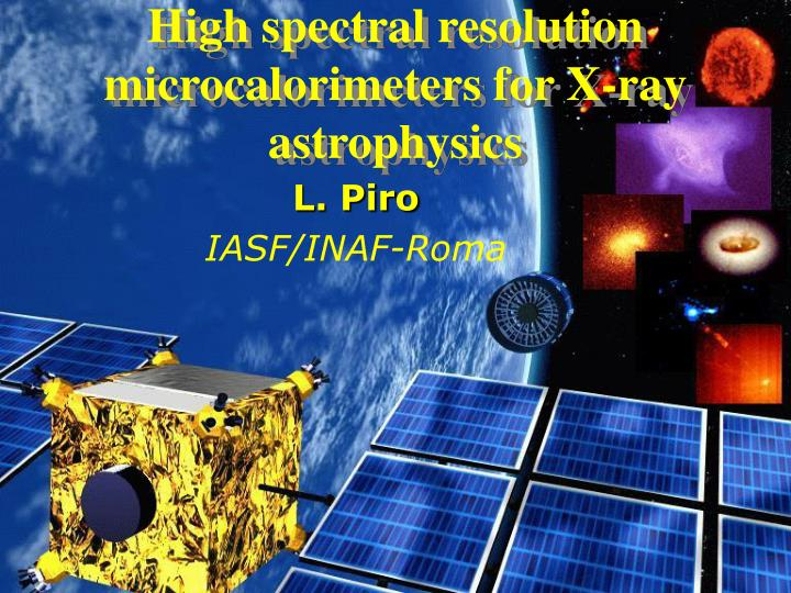 high spectral resolution microcalorimeters for x ray astrophysics n.