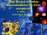 high spectral resolution microcalorimeters for x ray astrophysics