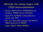 missions in various stages with tes microcalorimeters