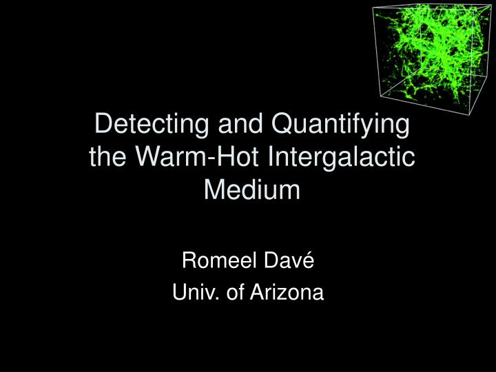 detecting and quantifying the warm hot intergalactic medium n.