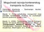 mogu nosti razvoja kontenerskog transporta na dunavu11