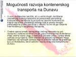 mogu nosti razvoja kontenerskog transporta na dunavu2