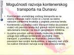 mogu nosti razvoja kontenerskog transporta na dunavu4