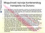 mogu nosti razvoja kontenerskog transporta na dunavu8