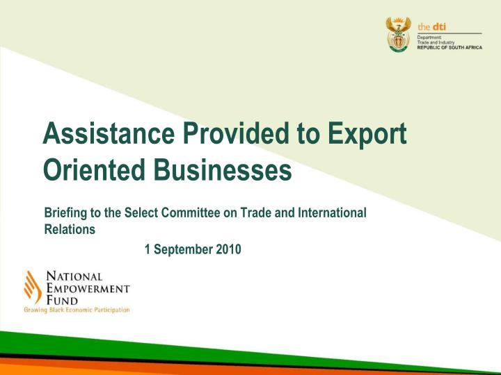 assistance provided to export oriented businesses n.