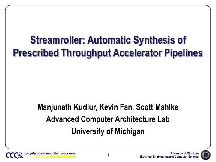 streamroller automatic synthesis of prescribed throughput accelerator pipelines n.