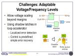 challenges adaptable voltage frequency levels