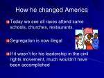 how he changed america