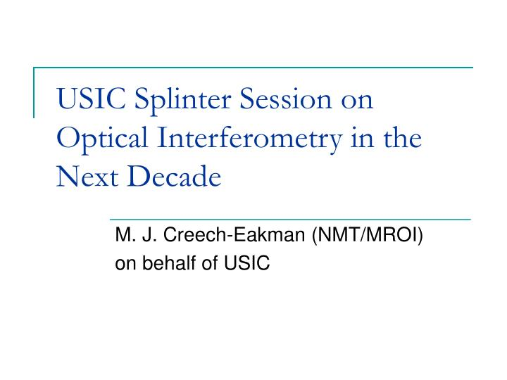 usic splinter session on optical interferometry in the next decade n.