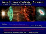 context hierarchical galaxy formation how when are the galaxy components assembled