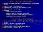 6 reflexul oculo cardiac