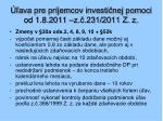 ava pre pr jemcov investi nej pomoci od 1 8 2011 z 231 2011 z z