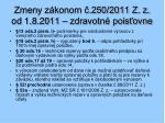 zmeny z konom 250 2011 z z od 1 8 2011 zdravotn pois ovne