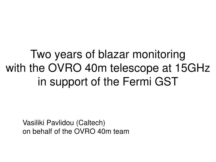 two years of blazar monitoring with the ovro 40m telescope at 15ghz in support of the fermi gst n.