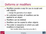 deforms or modifiers