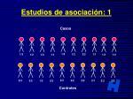 estudios de asociaci n 1