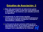 estudios de asociaci n 2
