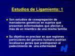 estudios de ligamiento 1