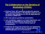 the collaborative on the genetics of alcoholism coga 1