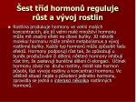 est t d hormon reguluje r st a v voj rostlin1