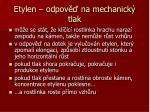 etylen odpov na mechanick tlak