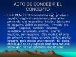acto de concebir el concepto1