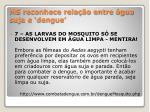 ms reconhece rela o entre gua suja e dengue