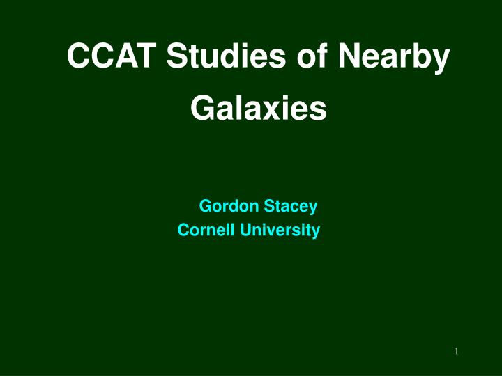 ccat studies of nearby galaxies n.